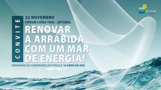 """Seminário """"Renovar a Arrábida com um mar de energia!"""""""