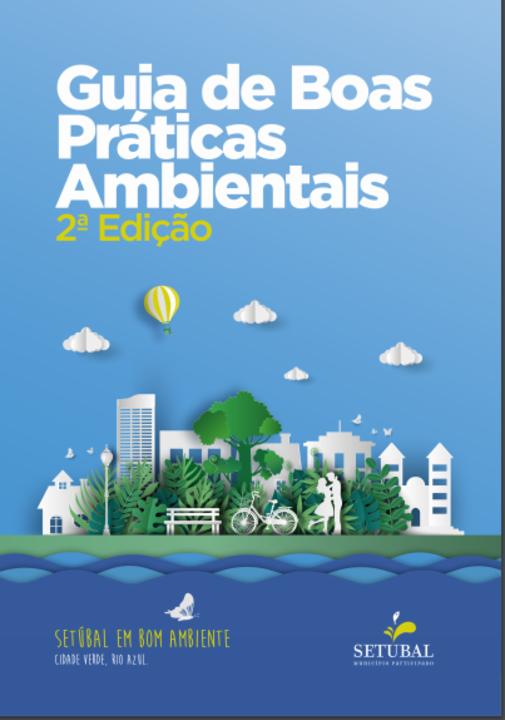 A Câmara Municipal de Setúbal reedita o Guia de Boas Práticas Ambientais