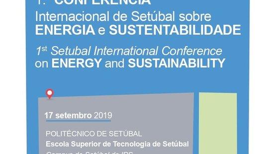 1ª Conferência Internacional de Setúbal: Energia e Sustentabilidade reúnem investigadores europeus no IPS