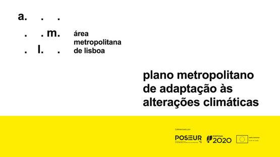 A Área Metropolitana de Lisboa apresenta o Plano de Adaptação às Alterações Climáticas