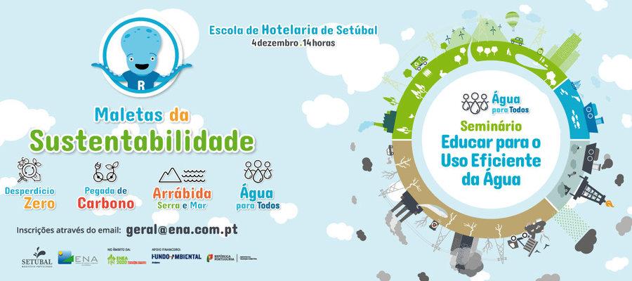 """Seminário """"Educar para o Uso Eficiente da Água"""" e apresentação pública da nova Maleta """"Água para Todos"""""""